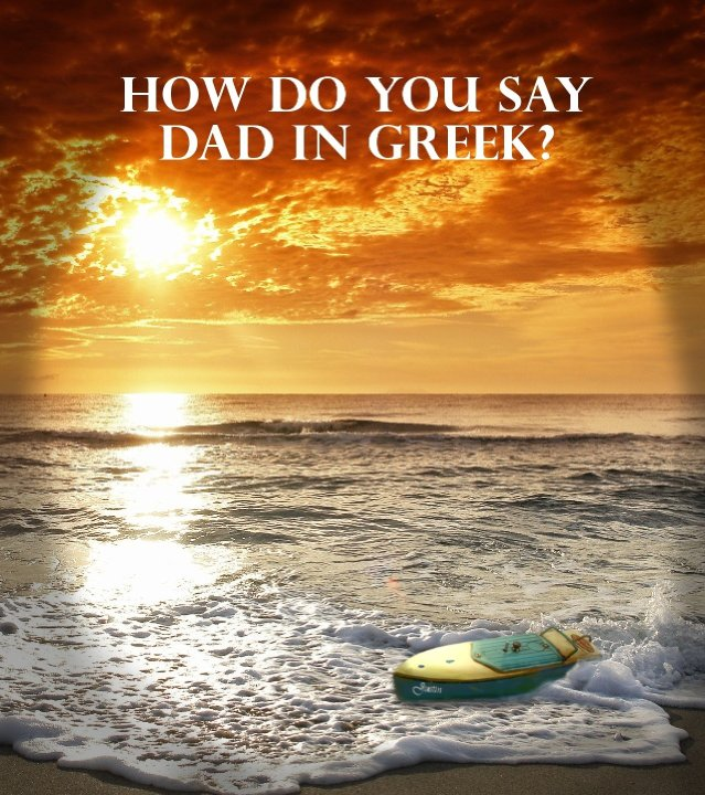How Do You Say Dad in Greek