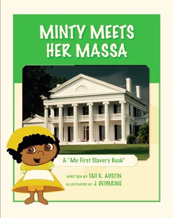 Minty Meets Her Massa: A «My First Slavery Book»